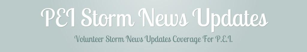 PEI Storm News Updates